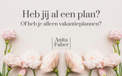 Heb jij al een plan? Of heb je alleen vakantieplannen?