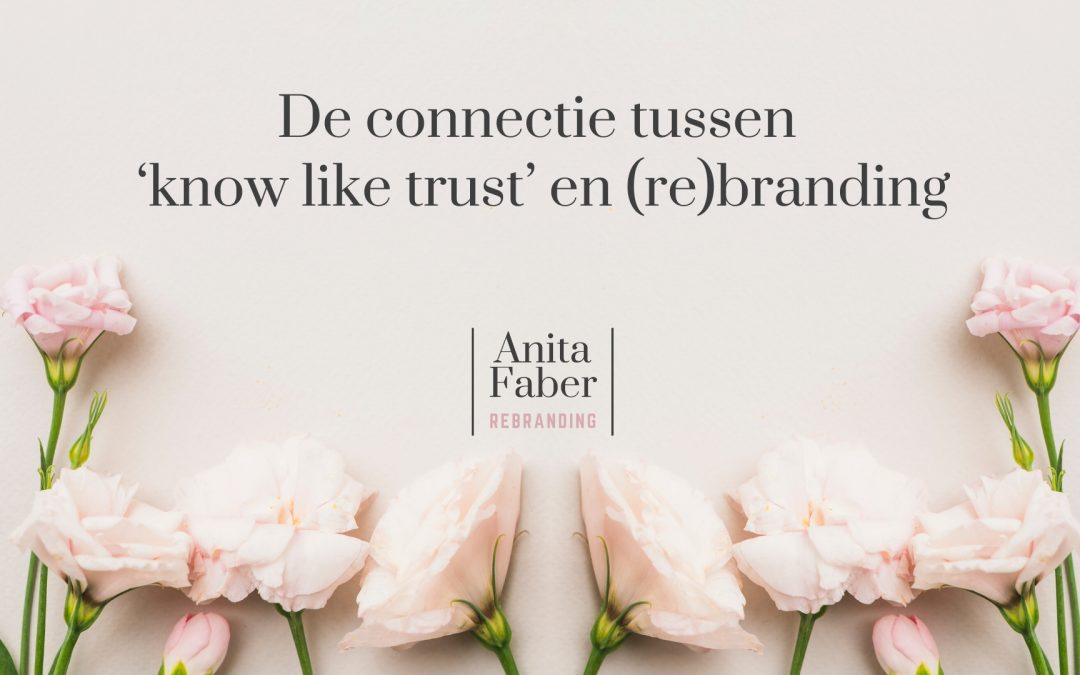De connectie tussen 'know like trust' en branding
